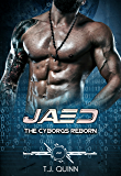 Jaed: A Science Fiction Cyborg Romance Story (The Cyborgs Reborn Series Book 4)