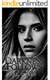 Darkness Follows (Darkness Series Book 2)