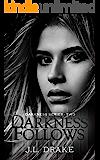 Darkness Follows (Darkness Series Book 1)