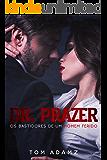 Dr. Prazer - Os Bastidores De Um Homem Ferido! (Portuguese Edition)