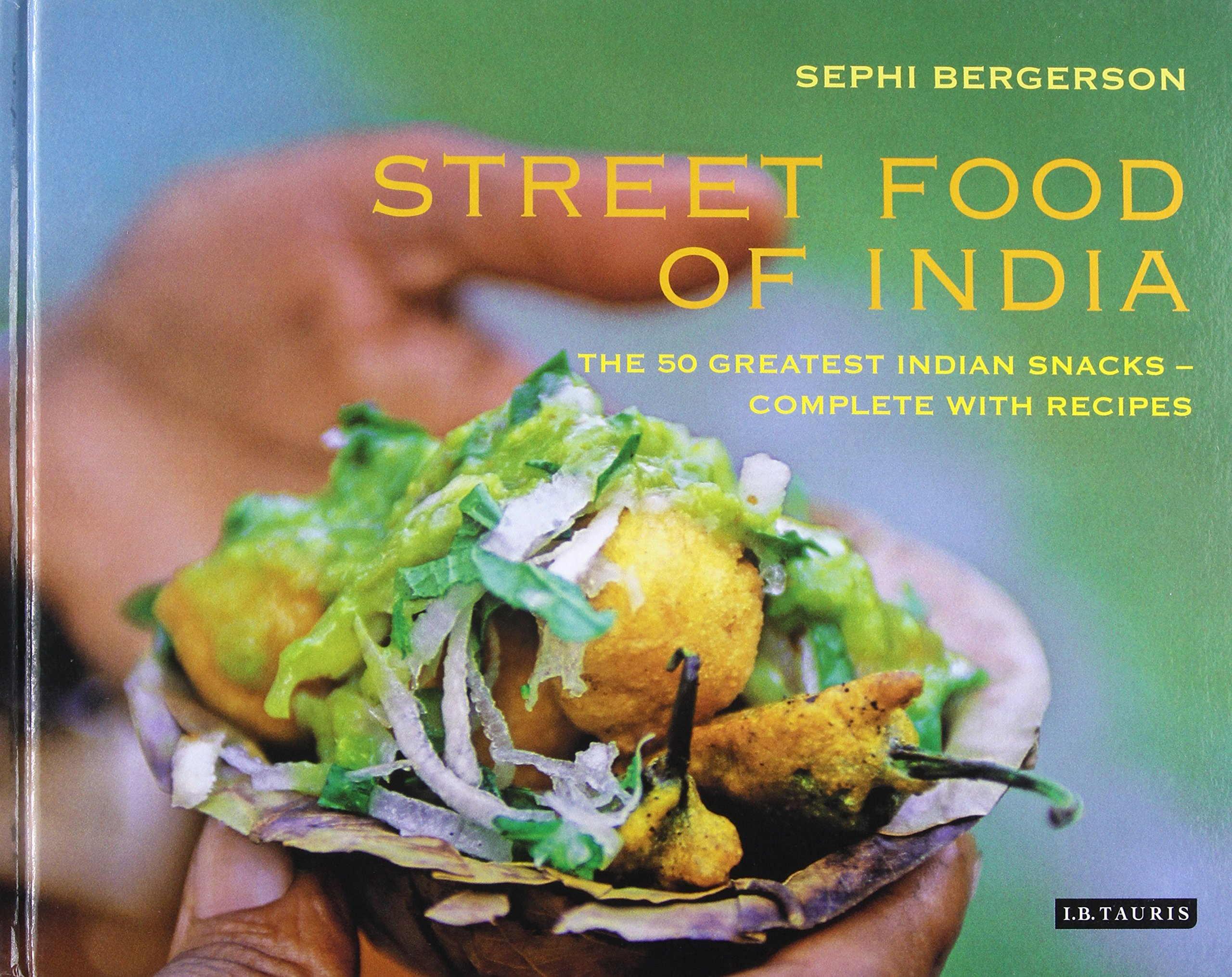 Street food of india the 50 greatest indian snacks complete street food of india the 50 greatest indian snacks complete with recipes sephi bergerson 9781848854208 amazon books forumfinder Choice Image