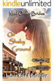 Mail Order Bride: On Shaky Ground: Sweet and Clean Inspirational Historical Romance (Mail Order Bride Murder Mystery Book 1)