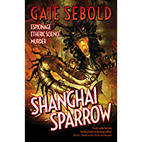 Shanghai Sparrow (An Evvie Duchen Adventure Book 1)