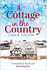 A Cottage in the Country: Escape to the cosiest little cottage in the country (Christmas in the Country, Book 1) Kindle Edition