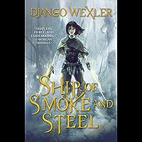 Ship of Smoke and Steel: The Wells of Sorcery, Book One (The Wells of Sorcery Trilogy 1) book cover