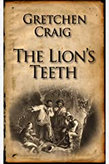 The Lion's Teeth: The Story Behind America's Greatest Slave Revolt Kindle Edition