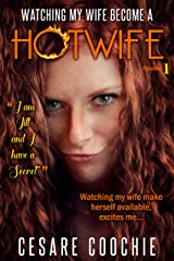 Watching My Wife Become a Hotwife: Yes-She did it. Watching her- experience-Animal Lust-Wifes first time-Hotwife sex-Wife Sharing sex-Hotwifing sex-Hotwife Shared…With a Taste of Bi sex. Kindle Edition