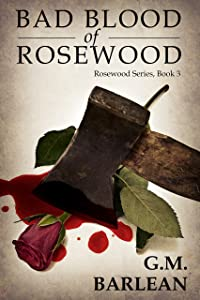 Bad Blood of Rosewood: Book 3 (Rosewood Series)