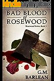 Bad Blood of Rosewood: Book 3 (Rosewood Series)