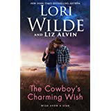 The Cowboy's Charming Wish: A Western Romance (Wish Upon A Star Book 1)