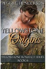 Yellowstone Origins: Yellowstone Romance Series, Book 6 Kindle Edition