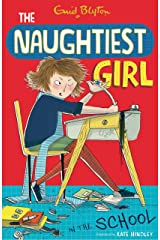 The Naughtiest Girl: Naughtiest Girl In The School: Book 1 Kindle Edition