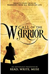 Call of the Warrior: An Anthology Presented by Read, Write, Muse Kindle Edition