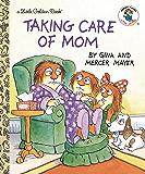 Taking Care of Mom (Little Golden Book)