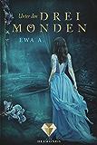 Unter den drei Monden (Die Monde-Saga 1) (German Edition)