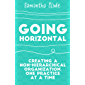 Going Horizontal: Creating a Non-Hierarchical Organization, One Practice at a Time (English Edition)