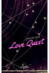 Join Me on a Love Quest Kindle Edition
