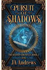 Pursuit of Shadows (The Keeper Chronicles Book 2) Kindle Edition