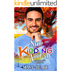 Stop Kidding Around: An MM Paranormal Fated Mates Romance (Magical Mates Book 2)