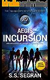 AEGIS INCURSION: Action Adventure Sci-Fi Thriller (Aegis League Series Book 2)