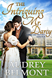 The Intriguing Mr. Darcy : A Pride and Prejudice Variation