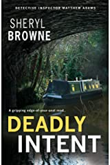 Deadly Intent: A gripping psychological thriller (DI Matthew Adams Book 3) Kindle Edition