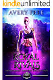 Royal Rivals: A Bully Reverse Harem Romance (Savage Magic Academy Episode Book 4)