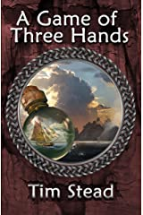A Game of Three Hands (The Fourth Age of Shanakan Book 4) Kindle Edition