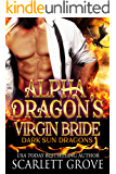 Alpha Dragon's Virgin Bride (Paranormal SciFi Dragon Shifter Romance) (Dark Sun Series Book 2)