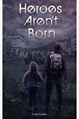 Heroes Aren't Born (Survivors Series Book 1) Kindle Edition