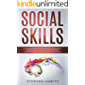 Social Skills: Learn How to Improve Your Speaking Skills and Empathic Listening, Simple Persuasion Strategies to Improve Conversation and Influence People with Your Charisma