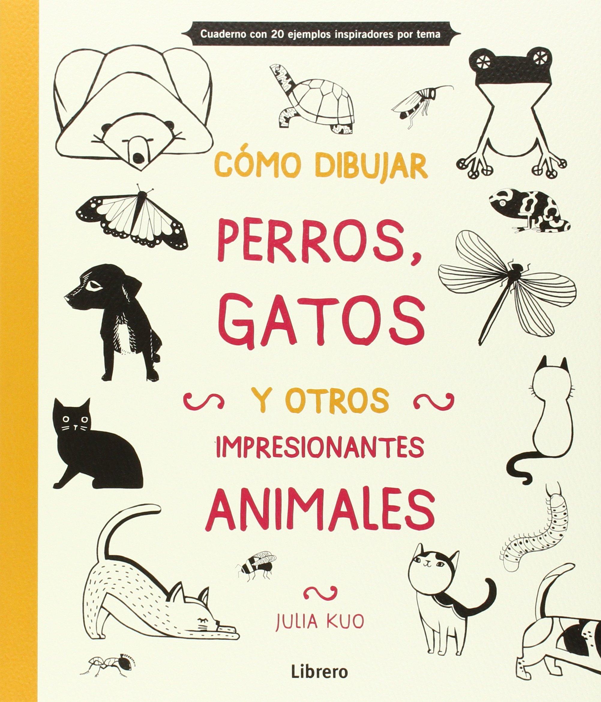 Cómo dibujar, perros, gatos y otros animales (Spanish) Paperback – 2014