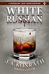"White Russian (Jacqueline ""Jack"" Daniels Mysteries Book 11) Kindle Edition"