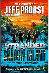 Shadow Island: The Sabotage (STRANDED, SHADOW ISLAND Book 2) Kindle Edition