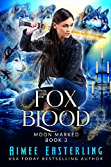Fox Blood (Moon Marked Book 3) Kindle Edition