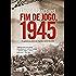 Fim de jogo, 1945: O capítulo que faltava da Segunda Guerra Mundial
