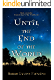 Until the End of the World (Until the End of the World, Book 1) (English Edition)