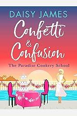 Confetti & Confusion (Paradise Cookery School Book 2) Kindle Edition