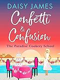 Confetti & Confusion (Paradise Cookery School Book 2)