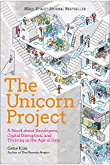 The Unicorn Project: A Novel about Developers, Digital Disruption, and Thriving in the Age of Data (English Edition) Edición Kindle