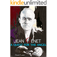 Jean Genet A Quest for the Angel (English Edition)