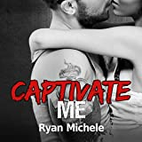 Captivate Me: Ravage MC Series, Book 5