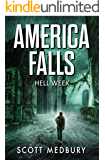 Hell Week: A Post-Apocalyptic Survival Thriller (America Falls Book 1)