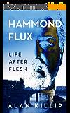 Hammond Flux, Life After Flesh (English Edition)