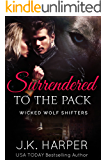 Surrendered to the Pack: Cassie & Trevor part 1 (Wicked Wolf Shifters)
