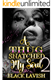 A Thug Snatched My Soul 2: The finale