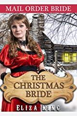 MAIL ORDER BRIDE: The Christmas Bride and the Nearly Ruined Pastor: Clean Historical Western Romance (Children of Laramie Book 3) Kindle Edition