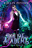 High Fae Academy - Year Three: Paranormal Fae Romance