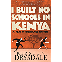 I Built No Schools in Kenya: A Year of Unmitigated Madness