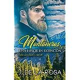 Montañeros, una especie en extinción (Spanish Edition)